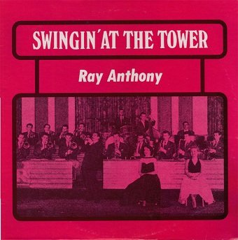 Ray Anthony - Swingin' At The Tower (LP)