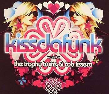 The Trophy Twins & Rob Tissera - Kissdafunk (2CD)