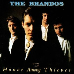 The Brandos - Honor Among Thieves (LP)