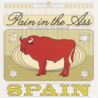Pain In The Ass - Spain (CD)