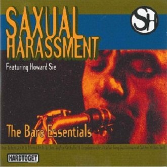 Saxual Harassment featuring Howard Sie - The Bare Essentials (CD)