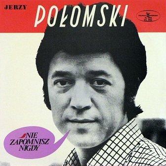 Jerzy Połomski - Nie Zapomnisz Nigdy (LP)