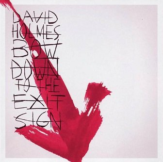 David Holmes - Bow Down To The Exit Sign (CD)