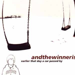 andthewinneris - Earlier That Day A Car Passed By (CD)