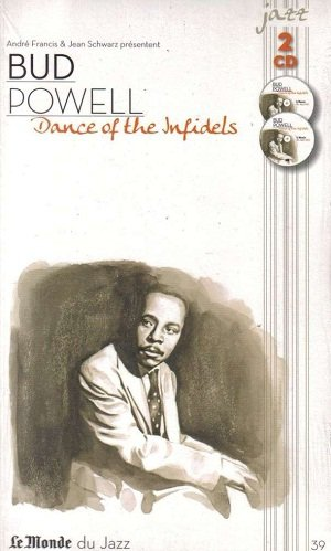 Bud Powell - Dance Of The Infidels (2CD)
