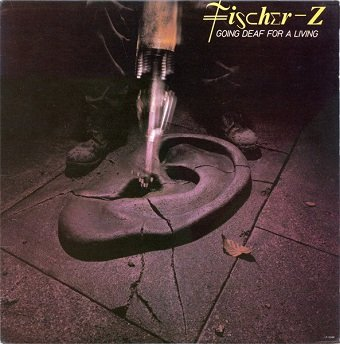 Fischer-Z - Going Deaf For A Living (LP)
