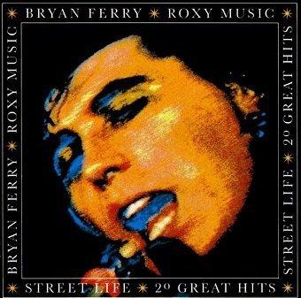 Bryan Ferry / Roxy Music - Street Life: 20 Great Hits (CD)
