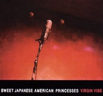 Sweet Japanese American Princesses - Virgin Vibe (CD)