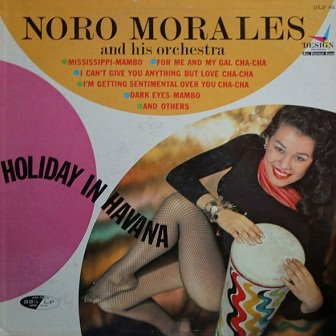 Noro Morales And His Orchestra - Holiday In Havana (LP)