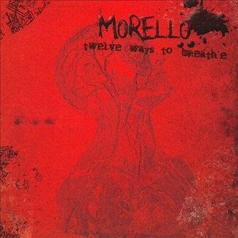 Morello - Twelve Ways To Breathe (CD)