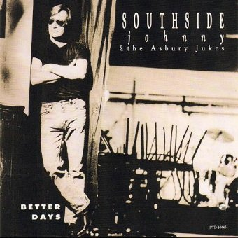 Southside Johnny & The Asbury Jukes - Better Days (CD)