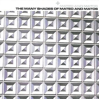 Mateo And Matos - The Many Shades Of Mateo And Matos (CD)