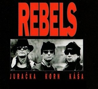 Rebels, Juračka, Korn, Káša - Rebels Juračka Korn Káša (CD)