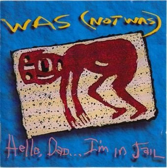 Was (Not Was) - Hello, Dad...I'm In Jail (CD)