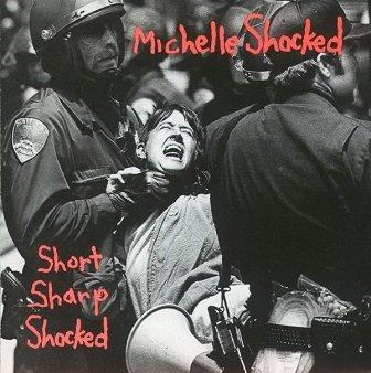 Michelle Shocked - Short Sharp Shocked (CD)