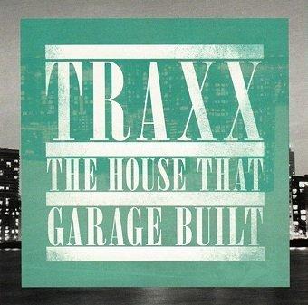 TRAXX - The House That Garage Built (2CD)