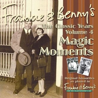 Frankie And Benny's The Classic Years Volume 4: Magic Moments (CD)