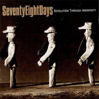 SeventyEightDays - Revolution Through Anonymity (CD)