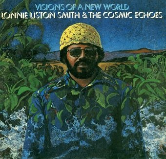 Lonnie Liston Smith And The Cosmic Echoes - Visions Of A New World (CD)