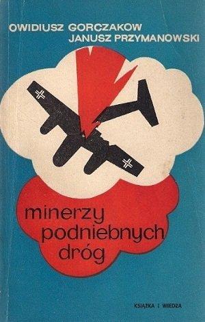Owidiusz Gorczakow, Janusz Przymanowski - Minerzy Podniebnych Dróg