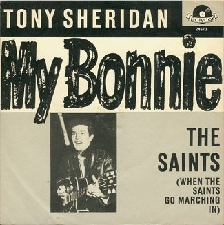 Tony Sheridan & The Beat Brothers - My Bonnie / The Saints (When The Saints Go Marching In) (SP 7)