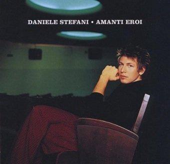 Daniele Stefani - Amanti Eroi (CD)
