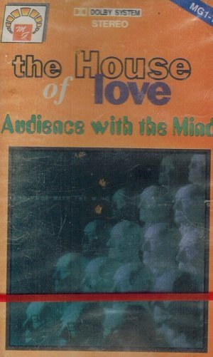 The House Of Love - Audience With The Mind (MC)