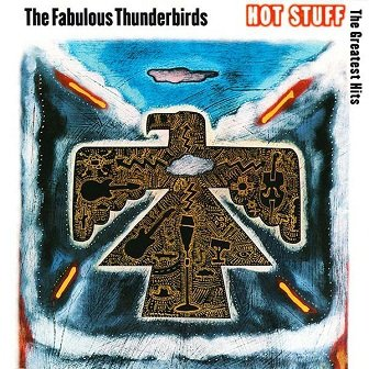 The Fabulous Thunderbirds - Hot Stuff: The Greatest Hits (CD)