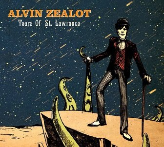 Alvin Zealot - Tears Of St. Lawrence (CD)