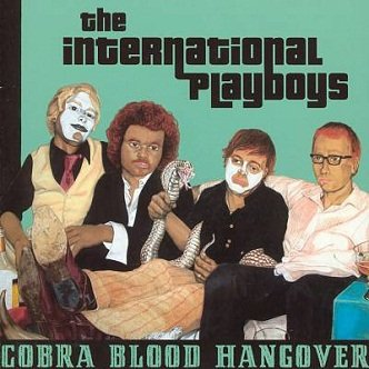The International Playboys - Cobra Blood Hangover (CD)
