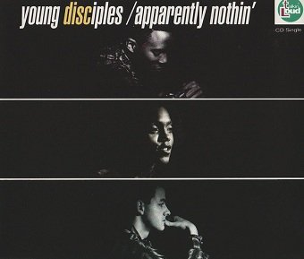 Young Disciples - Apparently Nothin' (Maxi-CD)