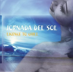 Jornada Del Sol - Licence To Chill (CD)