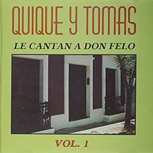 Quique y Tomas - Le Cantan A Don Felo Vol. 1 (CD)