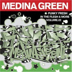 Medina Green - Funky Fresh In The Flesh & More Vol. 2 (CD)