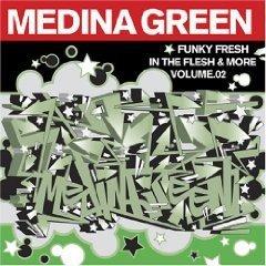 Medina Green - Funky Fresh In The Flesh & More Vol. 2 (CD)
