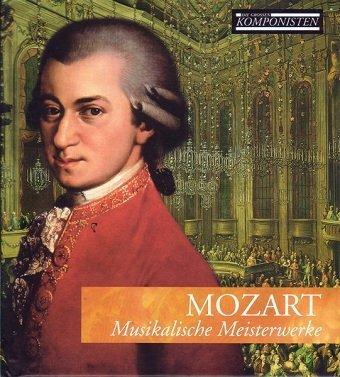 Mozart - Musikalische Meisterwerke (CD)