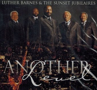 Luther Barnes & The Sunset Jubilaires / Another Level (CD)
