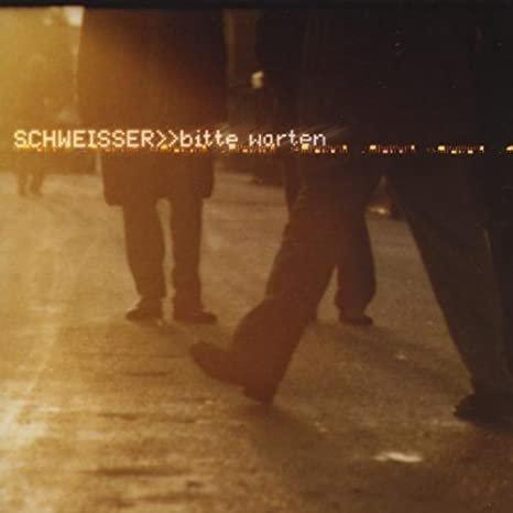 Schweisser -  } }Bitte Warten (CD)