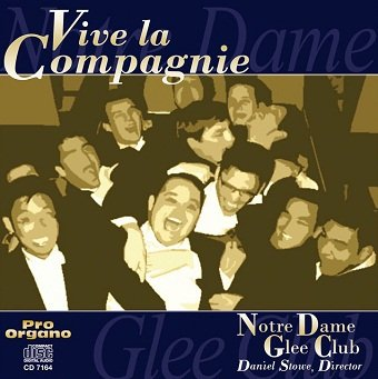 Vive la Compagnie - Notre Dame Glee Club (CD)
