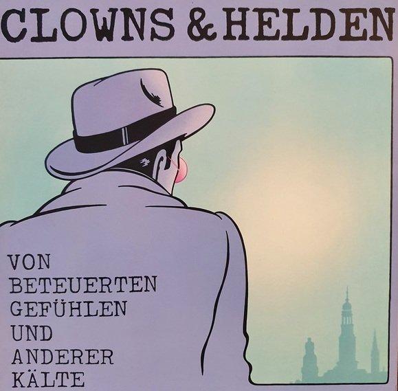 Clowns & Helden - Von Beteuerten Gefühlen Und Anderer Kälte (LP)