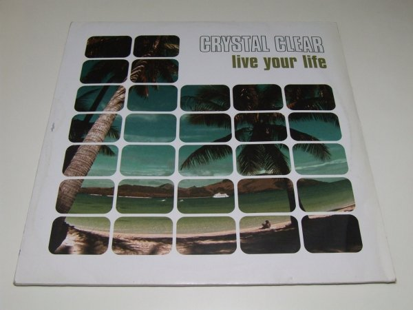 Crystal Clear - Live Your Life (12'')