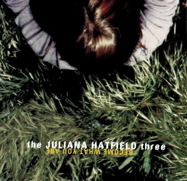 The Juliana Hatfield Three - Become What You Are (CD)