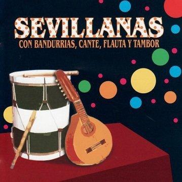 Sevillianas - Con Bandurrias, Cante, Flauta Y Tambor (CD)