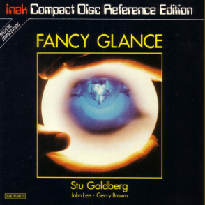 Stu Goldberg • John Lee • Gerry Brown - Fancy Glance (CD)