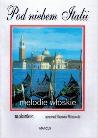MARCUS Pod niebem Italii melodie włoskie akordeon