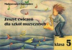 M. Chowaniec Zeszyt Ćwiczeń dla szkół muzycznych 5