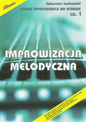 ABSONIC Sztuka improwizacji na gitarze cz. 1 - Improwizacja melodyczna