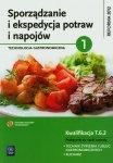 Sporządzanie i ekspedycja potraw i napojów Technologia gastronomiczna część 1 Podręcznik