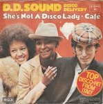 D.D.Sound Disco Delivery ‎– She's Not A Disco Lady / Cafe