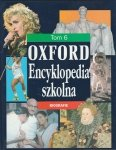 OXFORD Encyklopedia Szkolna. Tom 6: Biografie